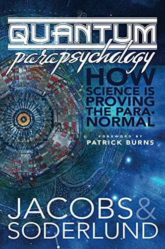 Quantum Parapsychology: How science is proving the paranormal