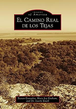 Amazon.com: El Camino Real de los Tejas (Images of America) eBook