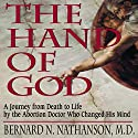 The Hand of God: A Journey from Death to Life by the Abortion Doctor Who Changed His Mind Audiobook by Bernard N. Nathanson Narrated by Kevin Charles Minatrea