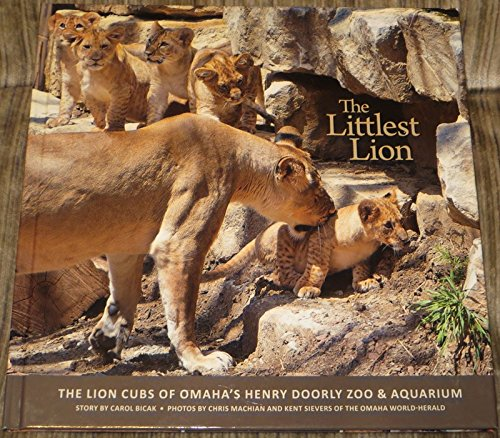 - The Littlest Lion: The Lion Cubs of Omaha's Henry Doorly Zoo and Aquarium