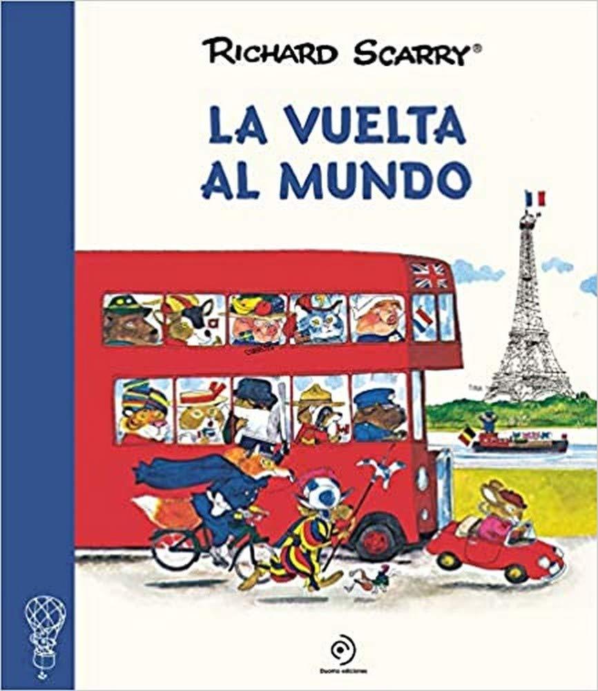 La vuelta al mundo (INFANTIL / JUVENIL): Amazon.es: Scarry, Richard, Esteller, Ángela: Libros