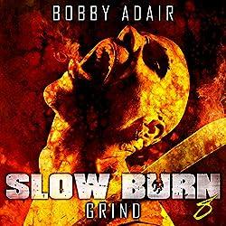 Slow Burn: Grind, Book 8