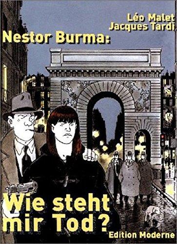 Nestor Burma: Wie steht mir Tod Gebundenes Buch – 1. September 2001 Jacques Tardi Leo Malet Edition Moderne 3907055527