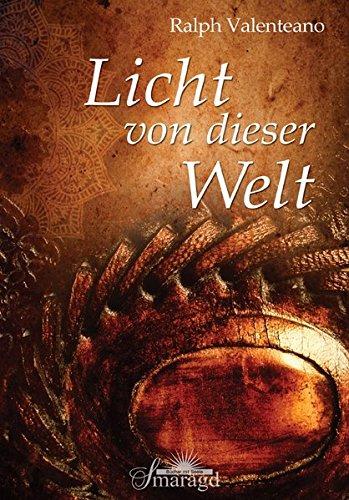 Licht von dieser Welt Taschenbuch – 11. Juni 2014 Ralph Valenteano Smaragd Verlag 3955310523 Esoterik