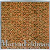 MORTON FELDMAN - FELDMAN, MORTON:  PATTERNS IN A CHROMATI