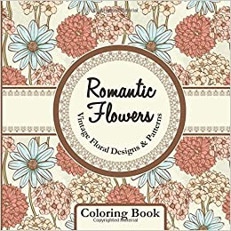 Romantic Flowers Vintage Floral Designs Patterns Square Coloring Book Sacred Mandala And Books For Adults Volume 63 Lilt