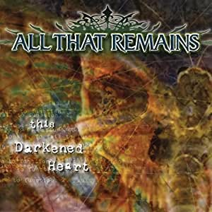 All That Remains This Darkened Heart Amazon Com Music