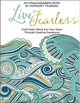 amazoncom live fearless an adult coloring book 9780764218644 margaret feinberg books - Amazon Adult Coloring Books