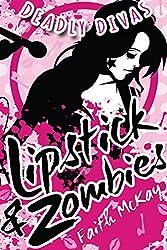 Lipstick & Zombies (Deadly Divas Book 1)