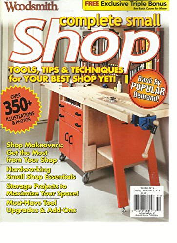 WOODSMITH COMPLETE SMALL SHOP MAGAZINE WINTER, 2015 (OVER 350 + ILLUSTRATIONS