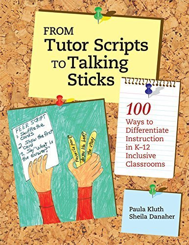 From Tutor Scripts to Talking Sticks: 100 Ways to Differentiate Instruction in K-12 Inclusive Classrooms by Paula Kluth Ph.D. (2010-03-25)