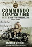 Commando Despatch Rider, Raymond Mitchell, 1473822920