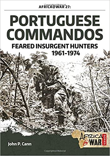 Portuguese Commandos: Feared Insurgent Hunters, 1961-1974 (Africa@War)
