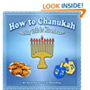 Children's Book: How to Chanukah (Jewish Holidays Book Series) (Hanukkah) (Children's Books with Good Values)