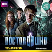 Doctor Who: The Art of Death Hörbuch von James Goss Gesprochen von: Racquel Cassidy