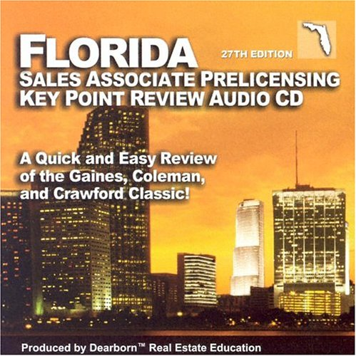 Florida Salesperson Prelicensing Key Point Audio CD: A Quick and Easy Review of the Gaines, Coleman and Crawford Classic! by Brand: Dearborn Real Estate Education