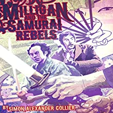 Milligan and the Samurai Rebels Audiobook by Simon Alexander Collier Narrated by Robert G. C. Jackson