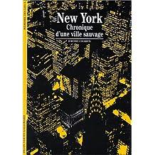 NEW YORK  CHRONIQUE D'UNE VILLE SAUVAGE