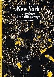 New York : Chronique d'une ville sauvage