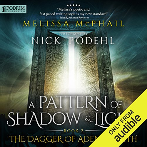 The Dagger of Adendigaeth: A Pattern of Shadow and Light, Book 2