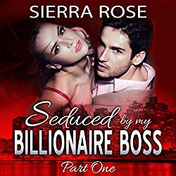 Seduced by My Billionaire Boss