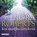 Ein dunkles Geschenk Audiobook by Nora Roberts Narrated by Tessa Mittelstaedt