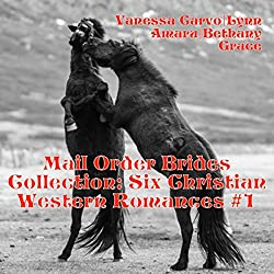 Mail Order Brides Collection: Six Christian Western Romances, Book 1
