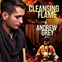 Cleansing Flame: Rekindled Flame, Book 2 Audiobook by Andrew Grey Narrated by Michael Pauley