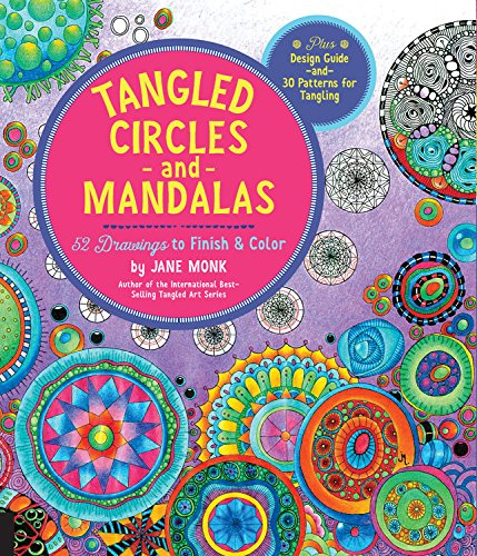 Tangled Circles and Mandalas: 52 Drawings to Finish and Color--Plus Design Guide and 30 Patterns for Tangling (Tangled Color and Draw) (Symbols Of Power In Art)