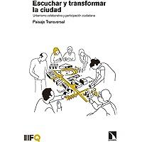 Escuchar y transformar la ciudad: La práctica de un urbanismo colaborativo (Arquia)
