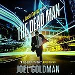 The Dead Man: A Jack Davis Thriller, Book 2 | Joel Goldman