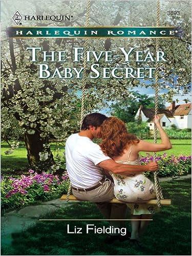 The Five Year Baby Secret by Liz Fielding