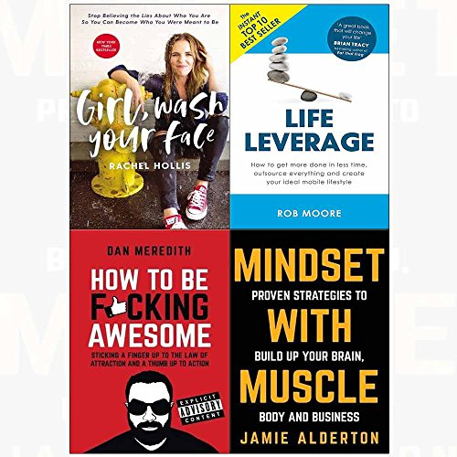 Book cover from Girl wash your face[hardcover], life leverage, how to be f*cking awesome, mindset with muscle 4 books collection set by Rachel Hollis