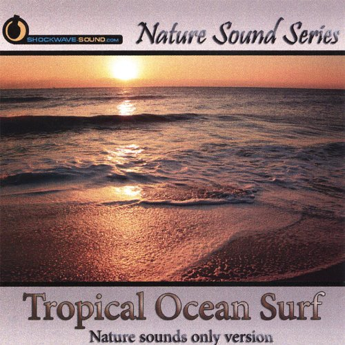 Tropical Ocean Surf (Nature Sounds Only Version)