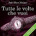 Tutte le volte che vuoi (One Night Trilogy 2) Audiobook by Jodi Ellen Malpas Narrated by Valentina Mari