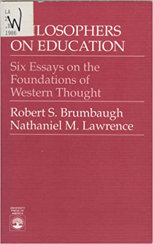 Philosophers On Education Six Essays On The Foundation Of Western  Philosophers On Education Six Essays On The Foundation Of Western Thought  Robert S Brumbaugh Nathaniel M Lawrence  Amazoncom Books How To Start A Synthesis Essay also Example Thesis Statement Essay Business Ethics Essays