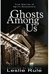 Ghosts Among Us: True Stories of Spirit Encounters Paperback