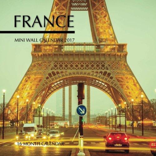 Download France Mini Wall Calendar 2017: 16 Month Calendar PDF