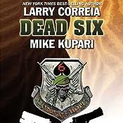 Dead Six | Larry Correia, Mike Kupari