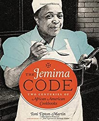 The Jemima Code: Two Centuries of African American Cookbooks by Toni Tipton-Martin (2015-09-15)