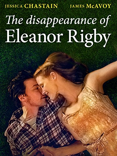 The Disappearance of Eleanor Rigby (Jessica Chastain The Disappearance Of Eleanor Rigby)