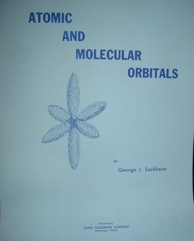 Atomic and Molecular Orbitals, Sackheim, George I