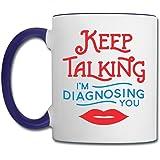 SLP Keep Talking I'm Contrast Coffee Mug by Spreadshirt, white/cobalt blue