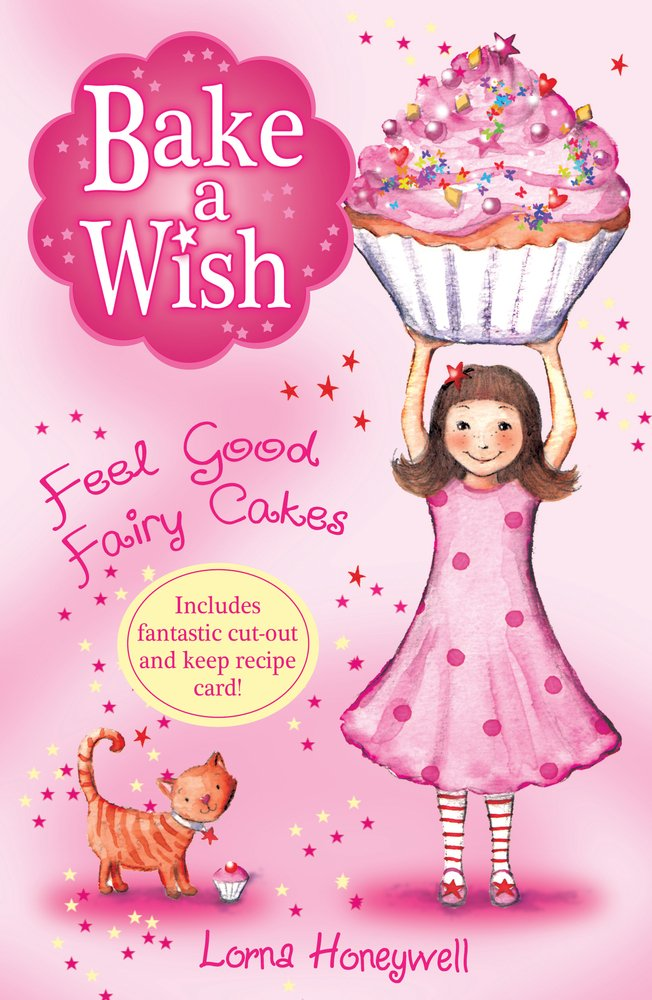 Feel Good Fairy Cakes Bake A Wish Amazoncouk Lorna Honeywell