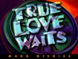 True Love Waits, Mark Devries, 0805463526