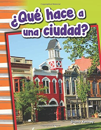 ¿Que hace a una ciudad? (What Makes a Town?) (Spanish Version) (Social Studies Readers : Content and Literacy) (Spanish Edition) [Teacher Created Materials;Diana Kenney] (Tapa Blanda)