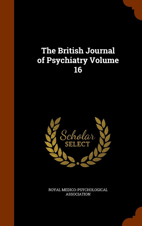 The British Journal of Psychiatry Volume 16 pdf