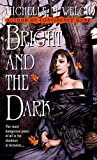 The Bright and the Dark, Michelle M. Welch, 0553586289