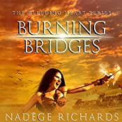 Burning Bridges: Bleeding Heart, Book 1 | Nadège Richards