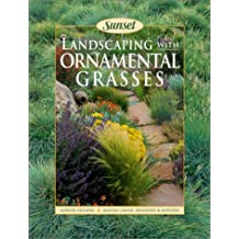 Landscaping With Ornamental Grasses: Sunset, Garden Designs, Making Lawns Meadows & Borders